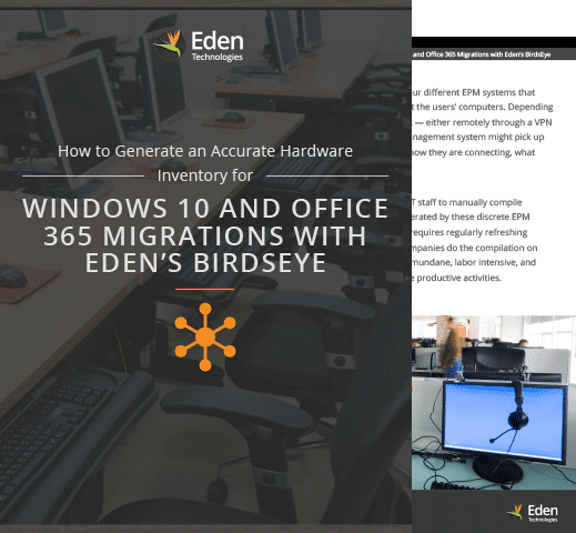 How to Generate an Accurate Hardware Inventory for Windows 10 and Office 365 Migrations with Eden's BirdsEye