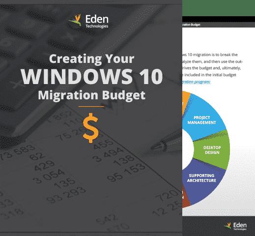 eden technologies creating your windows 10 migration budget eden